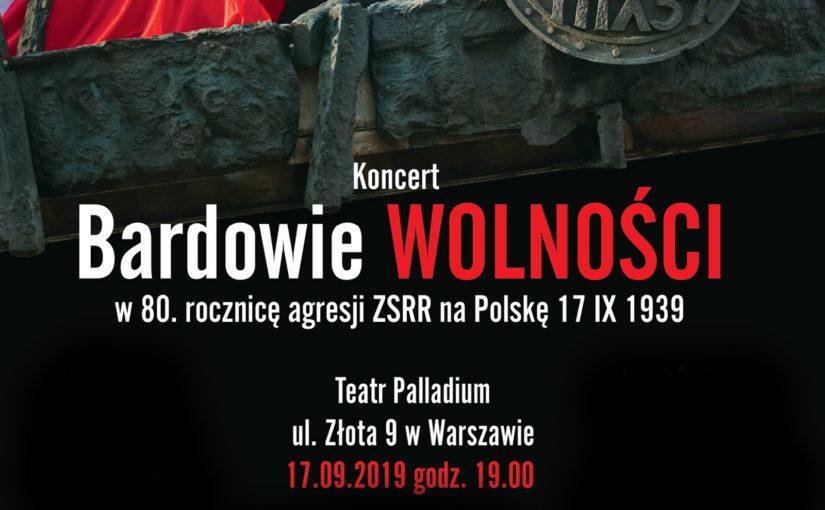 """""""Bardowie Wolności"""". Zapraszamy na niezwykły koncert w 80. rocznicę sowieckiej napaści na Polskę"""