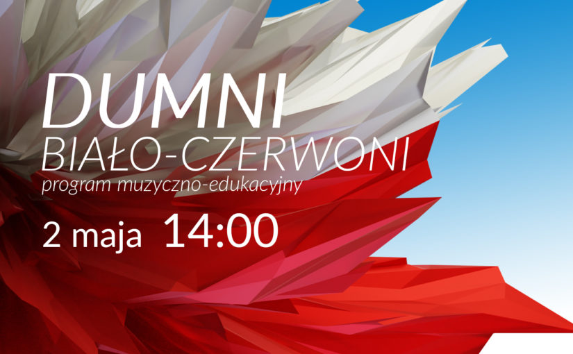 Święto polskiej flagi! Przygotowaliśmy dla Was wyjątkowe wydarzenie muzyczne (Zapowiedź)